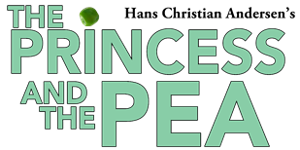 Marriot Theatre Young Audiences Presents THE PRINCESS AND THE PEA