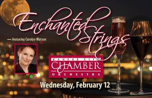 KC Chamber Orchestra Announces Enchanted Strings February 12 With Guest Conductor Carolyn Watson