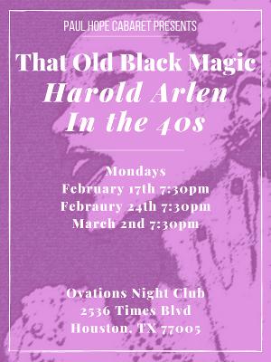 Paul Hope Cabaret Presents THAT OLD BLACK MAGIC- THE 40S SONGS OF HAROLD ARLEN