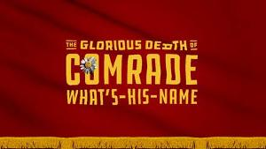 THE GLORIOUS DEATH OF COMRADE WHAT'S-HIS-NAME Returns To Feinstein's/54 Below