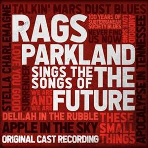 Broadway Records Will Release RAGS PARKLAND SINGS THE SONGS OF THE FUTURE Original Cast Album