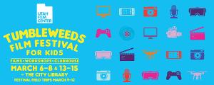 Utah Film Center Announces Films, Workshops and Activities For Expanded Tumbleweeds Film Festival For Kids