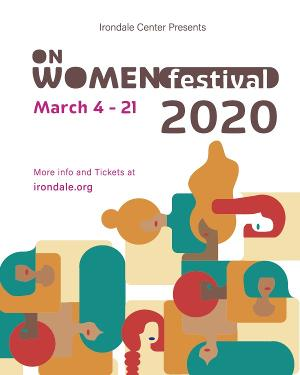 ON WOMEN FESTIVAL At Irondale Announced Today
