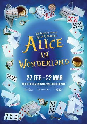 VR Theatrical Presents Lewis Carroll's ALICE In WONDERLAND at Studio Theatre, Montecasino