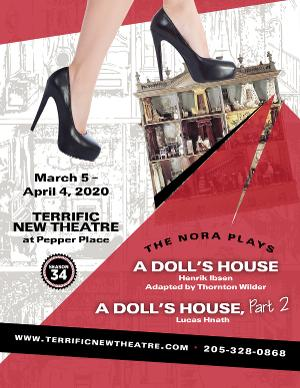 Terrific New Theatre Presents A DOLL'S HOUSE and A DOLL'S HOUSE, PART 2