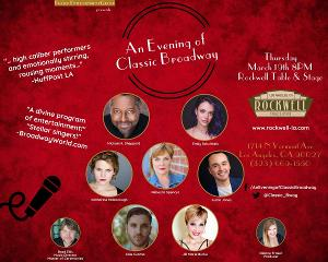 AN EVENING OF CLASSIC BROADWAY Returns to LA's Rockwell Table and Stage