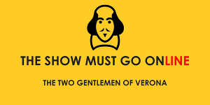 THE SHOW MUST GO ONLINE Launches - Livestreamed Readings of Shakespeare