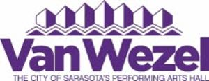 The Van Wezel Announces Dates And Cancellations of Select Performances