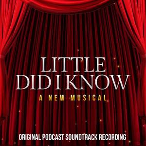 New Podcast Musical LITTLE DID I KNOW Starring Lesli Margherita, Richard Kind & More Will Launch March 31