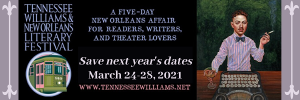The 2020-2021 Tennessee Williams & New Orleans Literary Festival Writing Contests Are Open