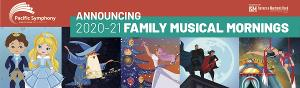Pacific Symphony Announces 2020-21 Family Musical Mornings Series