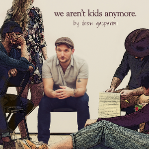 Drew Gasparini Releases New Album 'We Aren't Kids Anymore'