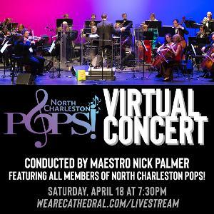 North Charleston POPS! Presents A Virtual Concert on April 18