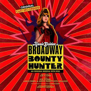 BROADWAY BOUNTY HUNTER Original Cast Recording to Be Released April 24