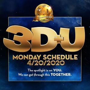 3D Theatricals Announces April 20 Line-up For 3D+U Online Series