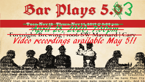 Cary Playwrights' Forum Announces BAR PLAYS 5.3, ON THE WORLD WIDE WEB