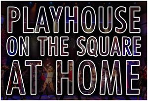 Playhouse On The Square Announces Digital Series