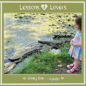 Wonky Tonk & The HighLife Release New Album, 'Lessons & Lovers'