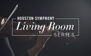 Houston Symphony Launches At-Home Livestream Recital Series