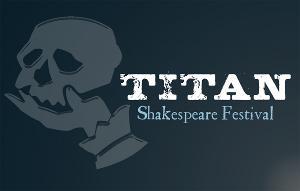 "Titan Theatre Company Announces Ambitious Online Shakespeare ""Festival"" To Run This Summer"