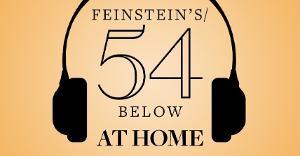 Feinstein's/54 Below Announces Two Original Online Shows