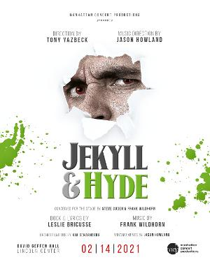 Manhattan Concert Productions Will Present JEKYLL & HYDE, Directed by Tony Yazbeck, in February 2021