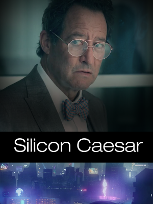 SILICON CAESAR Now Available On Amazon Prime