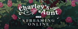 Hale Center Theater Orem To Stream CHARLEY'S AUNT With Hale@Home