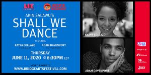 Katya Collazo and Adam Davenport Will Star in SHALL WE DANCE For the Bridge Arts Festival's Stay Home Sofa Series