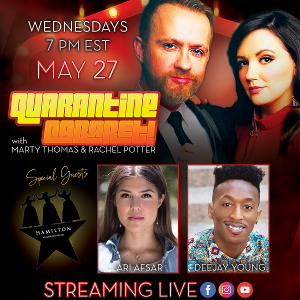 HAMILTON Stars Ari Afsar And Deejay Young Will Guest On QUARANTINE CABARET With Rachel Potter and Marty Thomas
