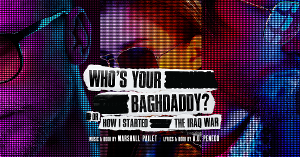 WHO'S YOUR BAGHDADDY? Will Stream Online in June