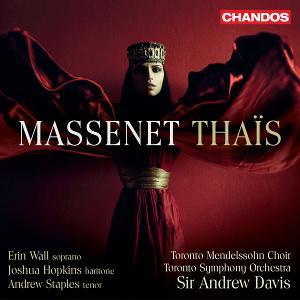 Toronto Symphony Orchestra New Recording Of MASSENET: THAIS On Chandos Label