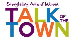 Storytelling Arts of Indiana's TALK OF THE TOWN Goes Virtual