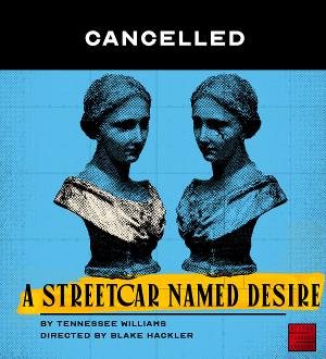 Second Thought Theatre Announces Cancellation Of A STREETCAR NAMED DESIRE
