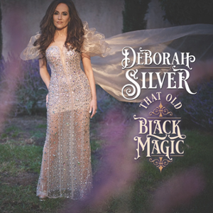 Deborah Silver Presents a Silver Spin on 'That Old Black Magic'