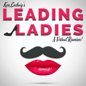Millbrook Presents Ken Ludwig's LEADING LADIES, A Virtual Reunion