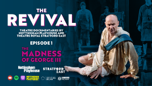 Nottingham Playhouse Launches Digital Documentary Series, The Revival