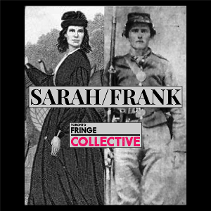 SARAH/FRANK Tells the Tale of A Canadian Woman Who Fought In The American Civil War