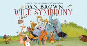 Dan Brown's WILD SYMPHONY Orchestral Performances Announced For Fall 2020