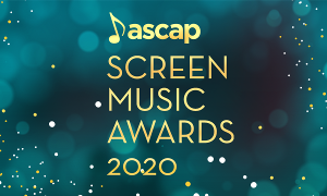 ASCAP 2020 Screen Music Awards Receive Standing Ovation During Three-Day Virtual Celebration