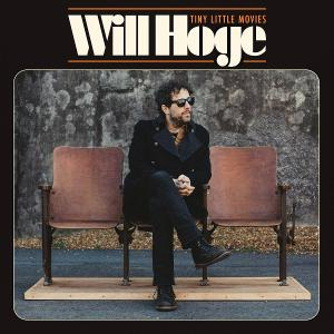 Will Hoge's 'Tiny Little Movies' Out Today