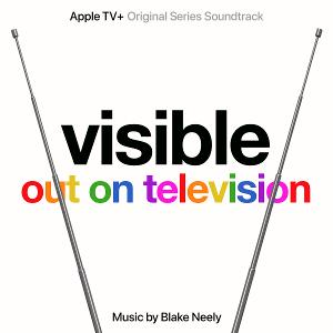 Lakeshore Records To Release VISIBLE: OUT ON TELEVISION Apple TV+ Original Series Soundtrack Digitally June 26