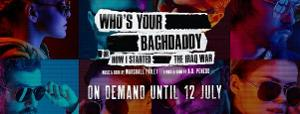 WHO'S YOUR BAGHDADDY Extends Streaming Through July 12