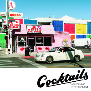 'Catastrophic Entertainment' From Cocktails Out Everywhere Digitally Today