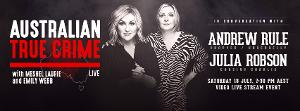 AUSTRALIAN TRUE CRIME Announces Live Virtual Event Featuring Julia Robson and Andrew Rule