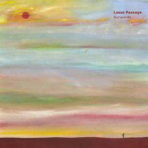 Lasse Passage 'Sunwards' LP Out 8/28