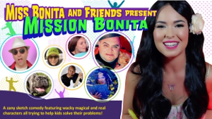 Miss Bonita and Friends Presents MISSION BONITA Web Series