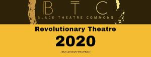 Black Theatre Commons: A Call for Revolutionary Theatre Amidst Ongoing Pandemics: COVID-19, Anti-Blackness And The Movement For Black Lives