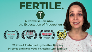 FERTILE Comes to A Virtual Audience via Streamfest at Whitefire Theatre