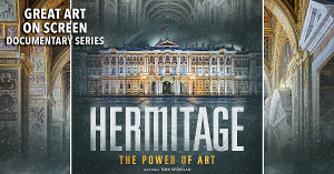 Get A Brief History Of Russia With HERMITAGE – THE POWER OF ART Documentary At The Ridgefield Playhouse, August 19